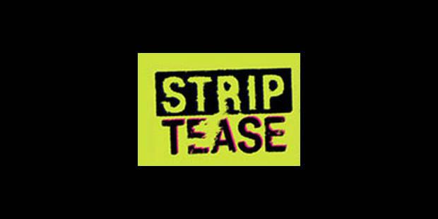 """""""Striptease"""" fait ses premiers pas sur Canvas - La Libre"""