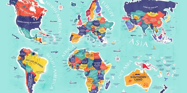 Voici la carte du monde reprenant la vraie signification des noms de pays - La Libre